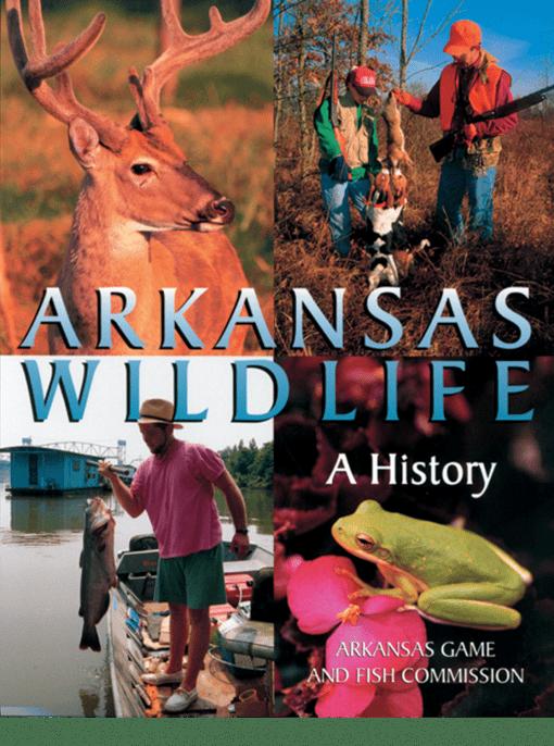 Cover of Arkansas Wildlife: A History