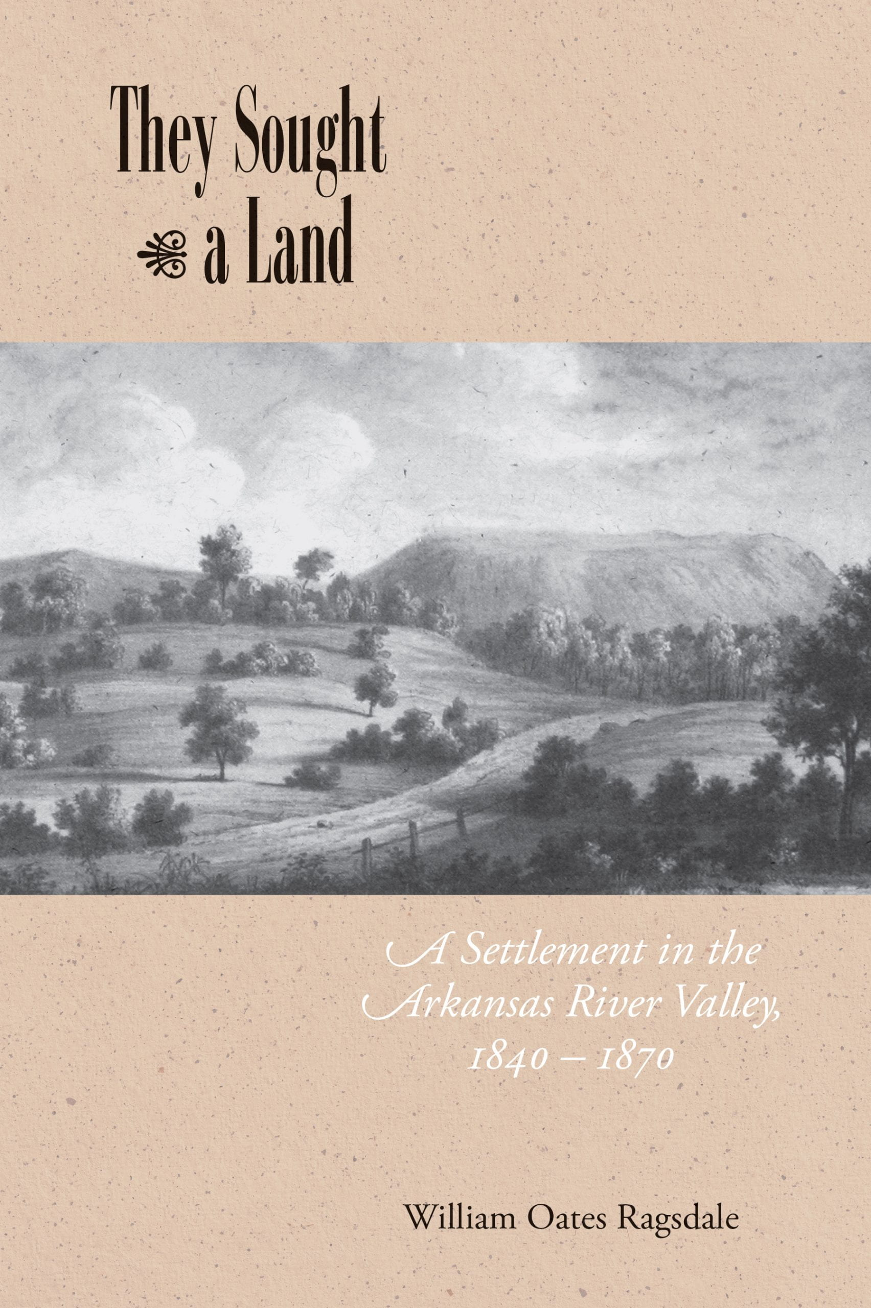 cover for They Sought a Land by William Oats Ragsdale