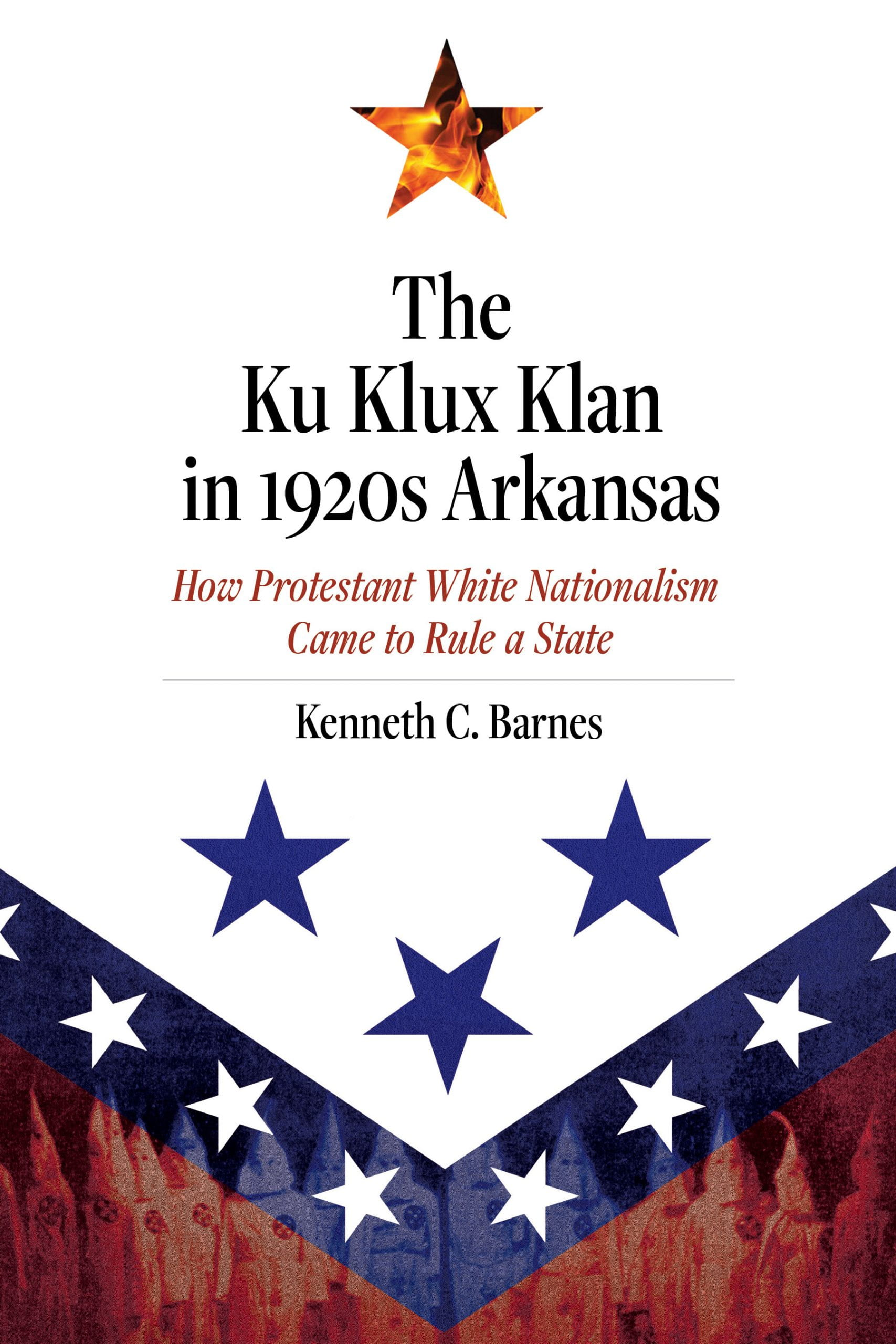 cover image for The Ku Klux Klan in 1920s Arkansas by Kenneth Barnes
