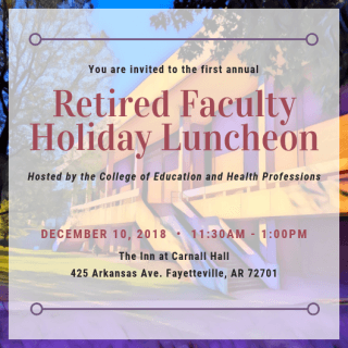 Invitation to 2018 Retired Faculty Holiday Luncheon, Dec. 10