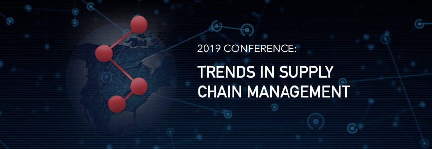 2019 Conference: Trends in Supply Chain Management