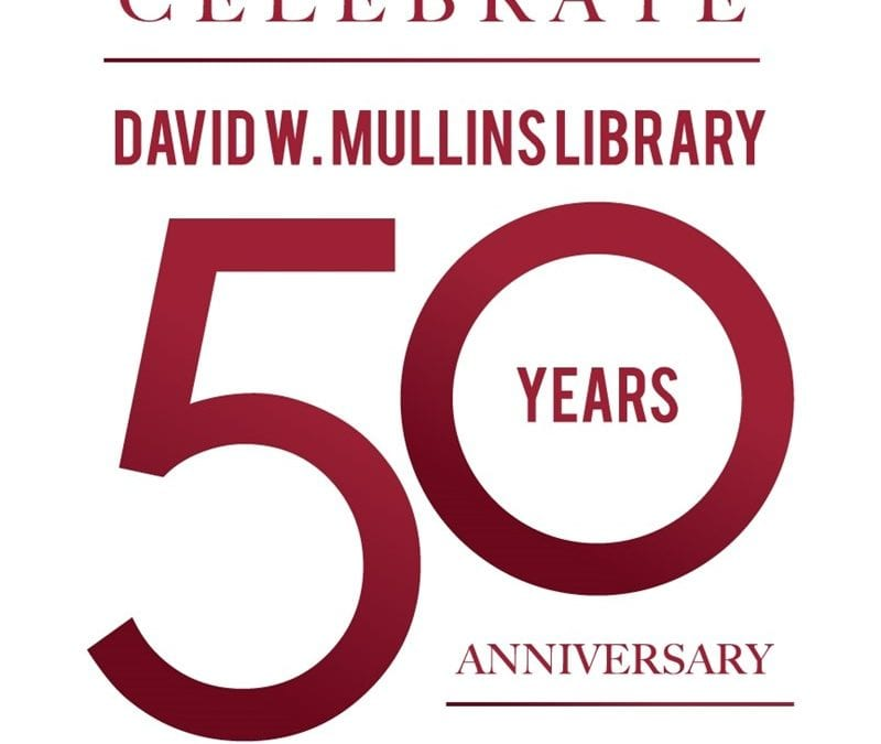 University Libraries Celebrate 50th Anniversary of Mullins Today