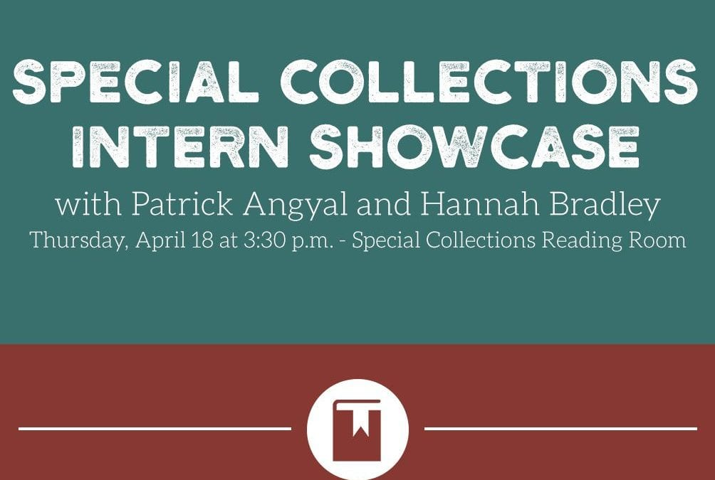 Special Collections Intern Showcase Set for April 18