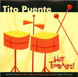 Tito Puente: Hot Timbales
