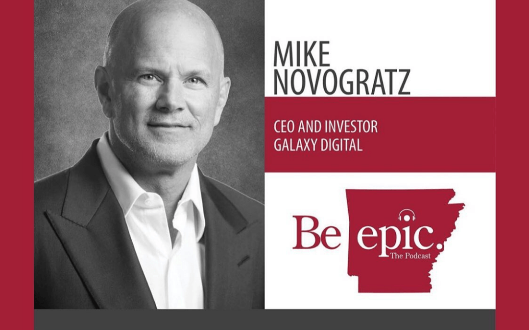 Walton EPIC Podcast hosted Galaxy Digital CEO Mike Novogratz