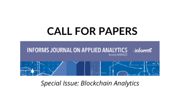 Open Invitation to Submit Blockchain Papers to INFORMS Journal: Applied Analytics