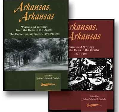 Arkansas, Arkansas: Writers and Writings from the Delta to the Ozarks