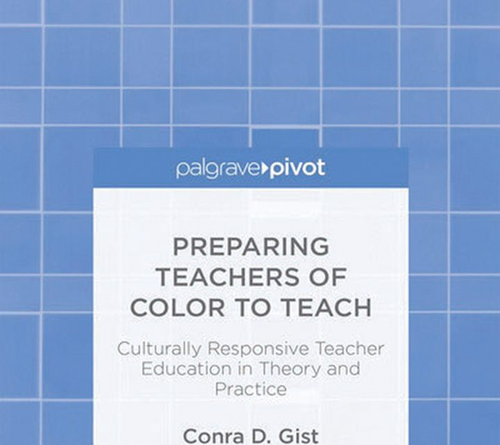 Preparing Teachers of Color to Teach: Culturally Responsive Teacher Education Programs in Theory and Practice