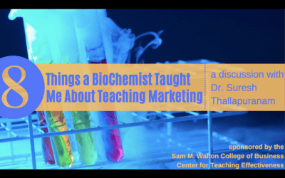 Eight Things a Biochemist Taught Me About Teaching Marketing