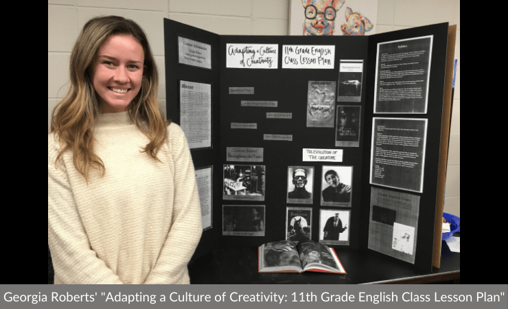 "Georgia Roberts displayed ""Adapting a Culture of Creativity: 11th Grade English Class Lesson Plan"""