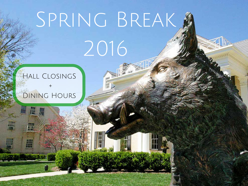 Spring Break 2016 Closings and Dining Schedule