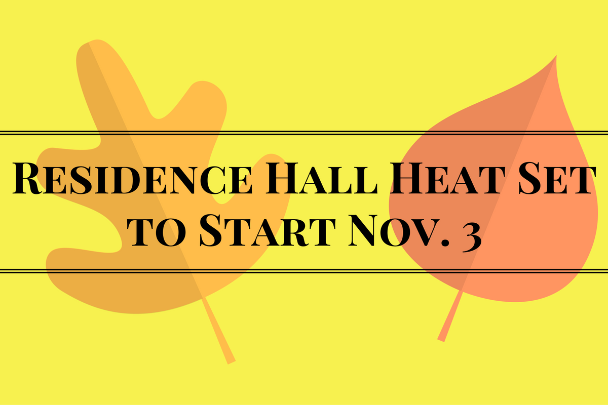 Residence Hall Heat Set to Fire Up Around Nov. 3