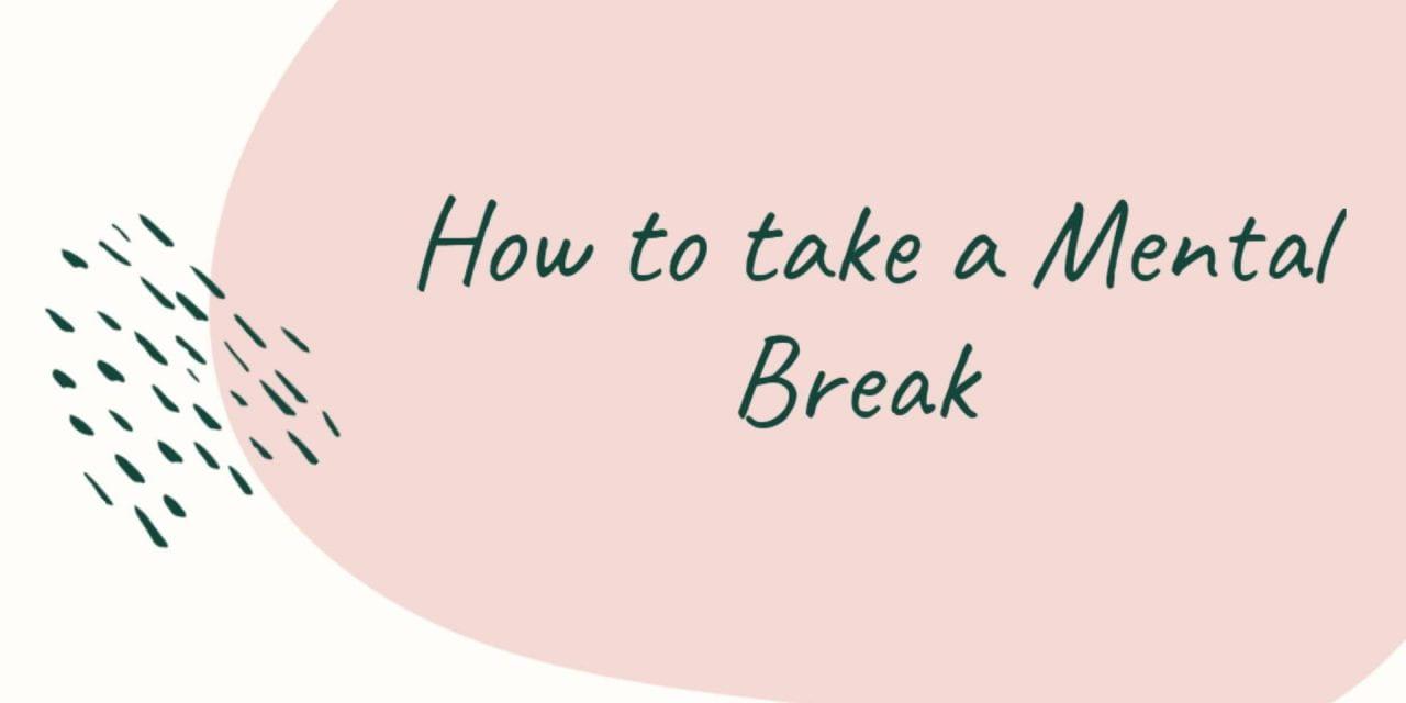 How to Take a Mental Break