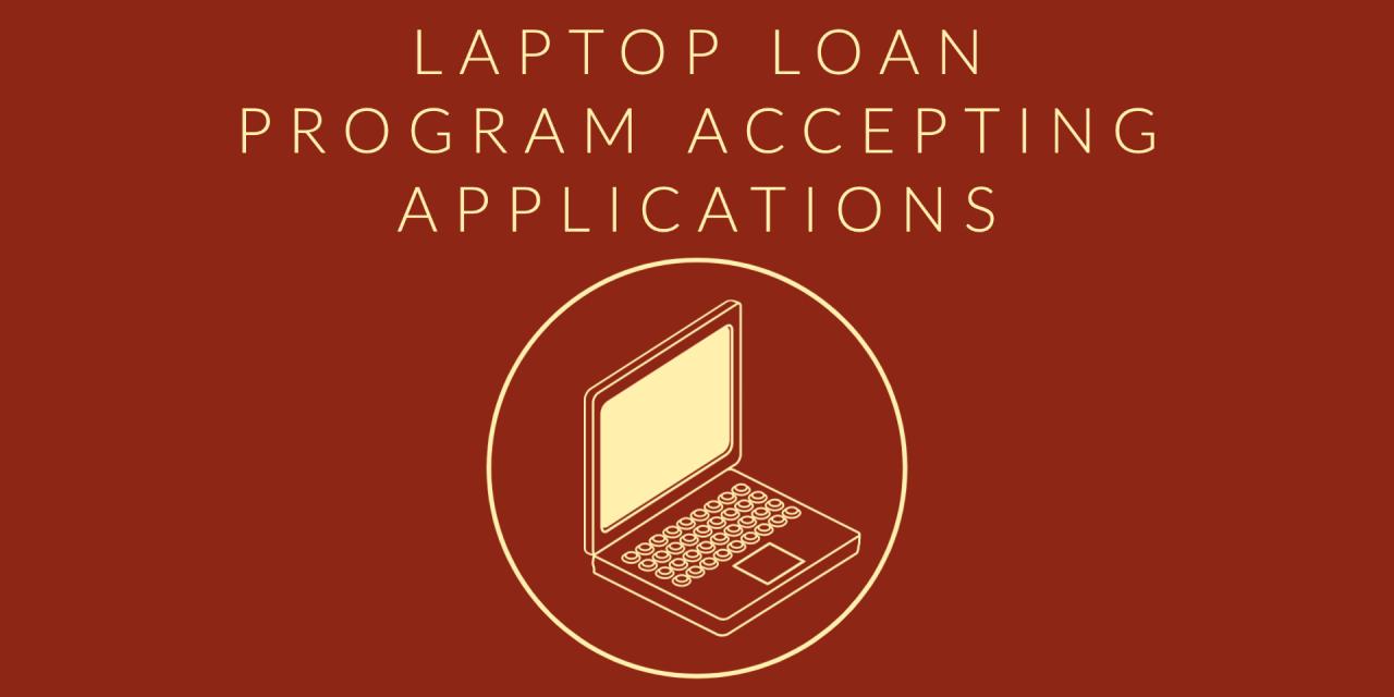 Laptop Loan Program Accepting Applications