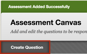 Create Question button on the Assessment Canvas
