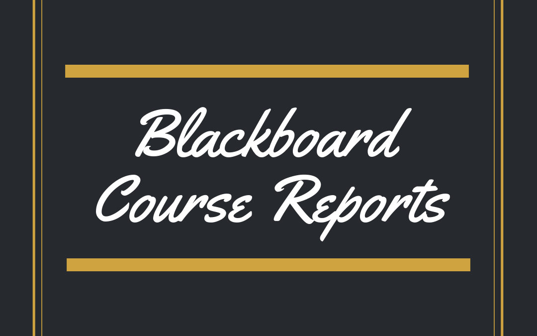 Blackboard: Course Reports
