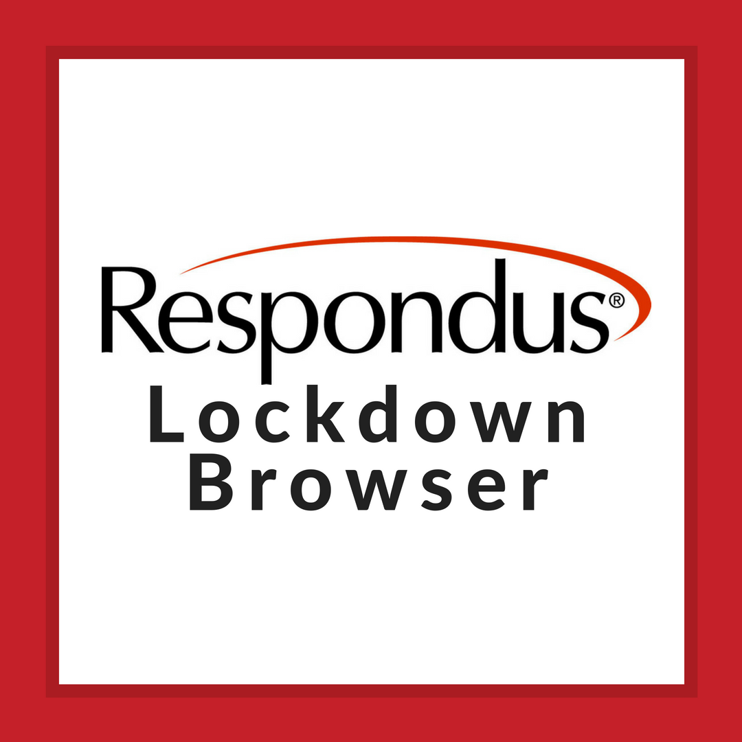 Respondus LockDown Browser and Monitor