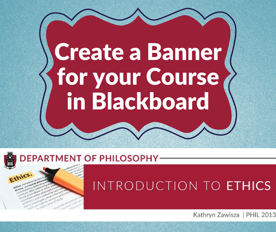 Blackboard: Creating Banners in Your Course