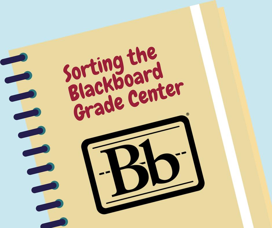 Blackboard: Sorting the Grade Center