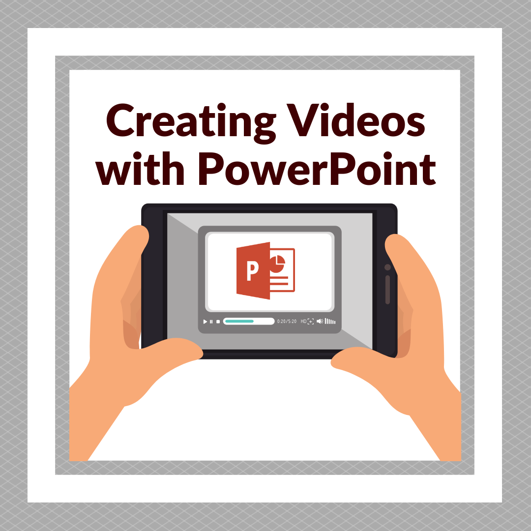 Creating a Video with PowerPoint