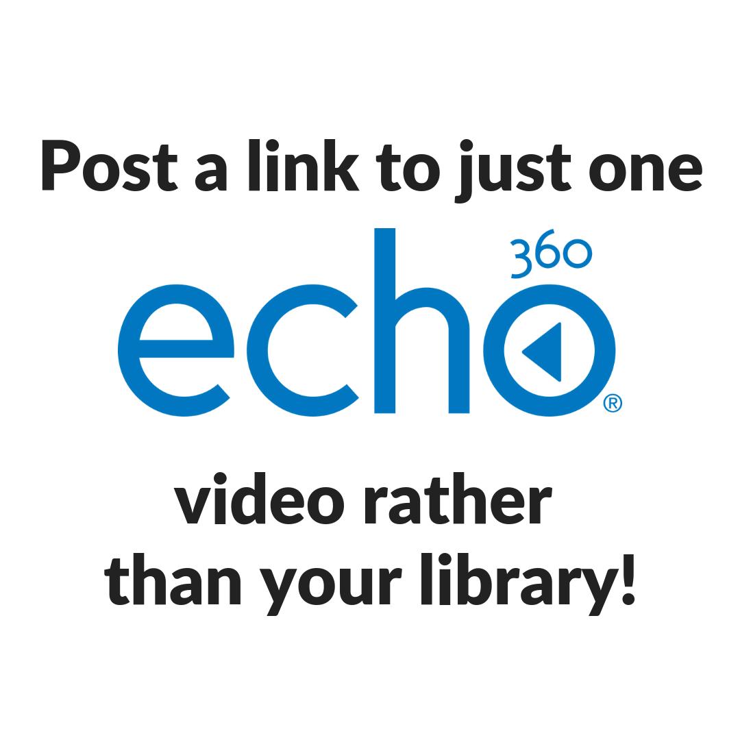 Lecture Capture: Posting a Single Echo360 Video in Blackboard