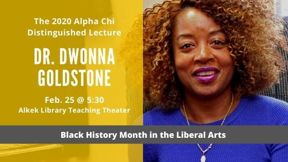 Dr. Dwonna Goldstone To Give the 2020 Alpha Chi Distinguished Lecture on Feb. 25: Black History Month in the Liberal Arts