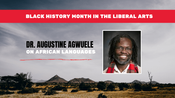 Dr. Augustine Agwuele on African Languages: Black History Month in the Liberal Arts
