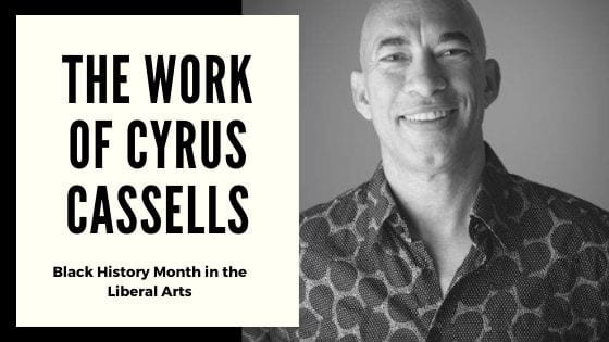 The Work of Cyrus Cassells: Black History Month in the Liberal Arts