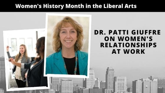 Dr. Patti Giuffre on Women's Relationships at Work: Women's History Month in the College of Liberal Arts