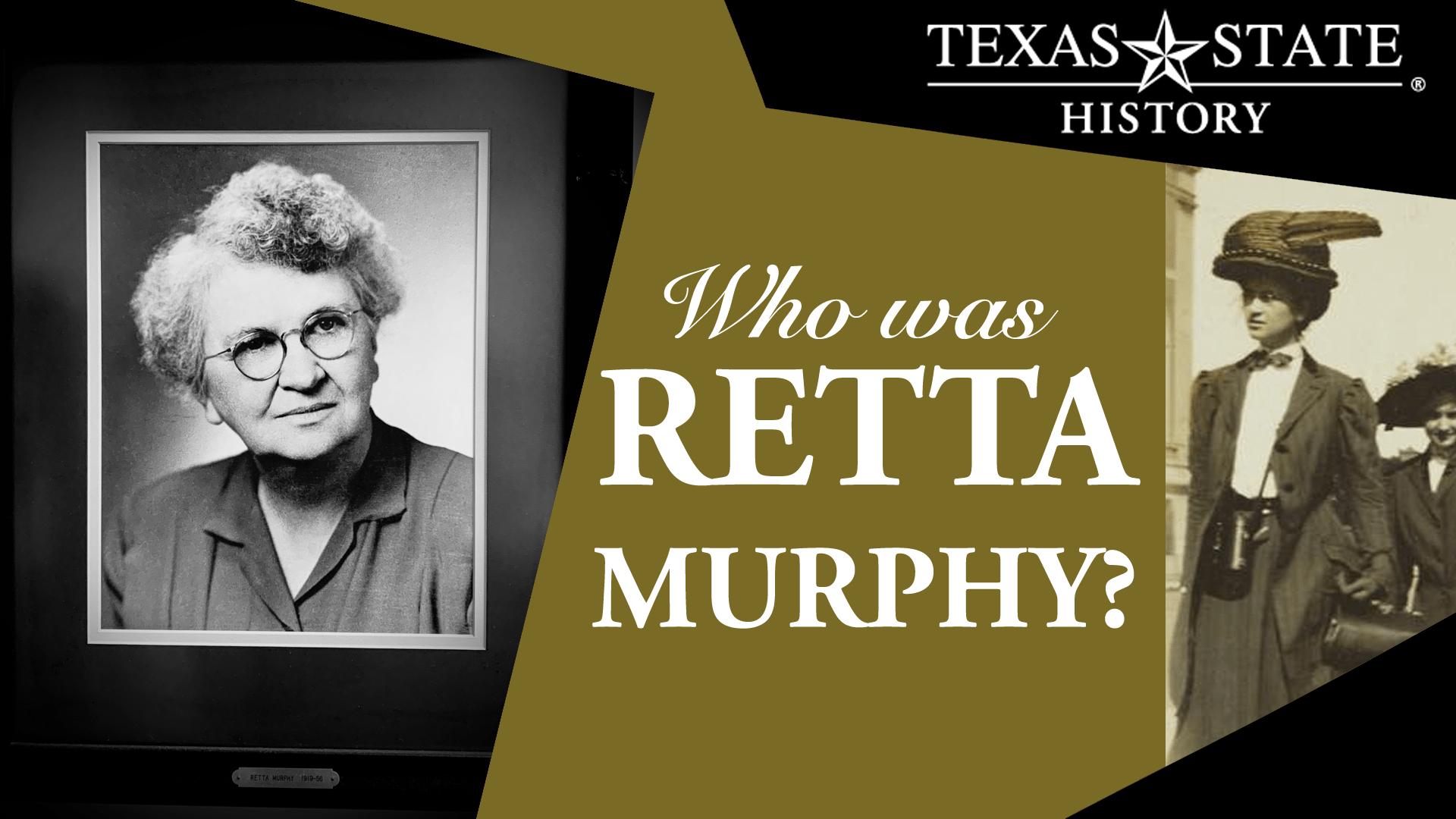 Who was Retta Murphy?