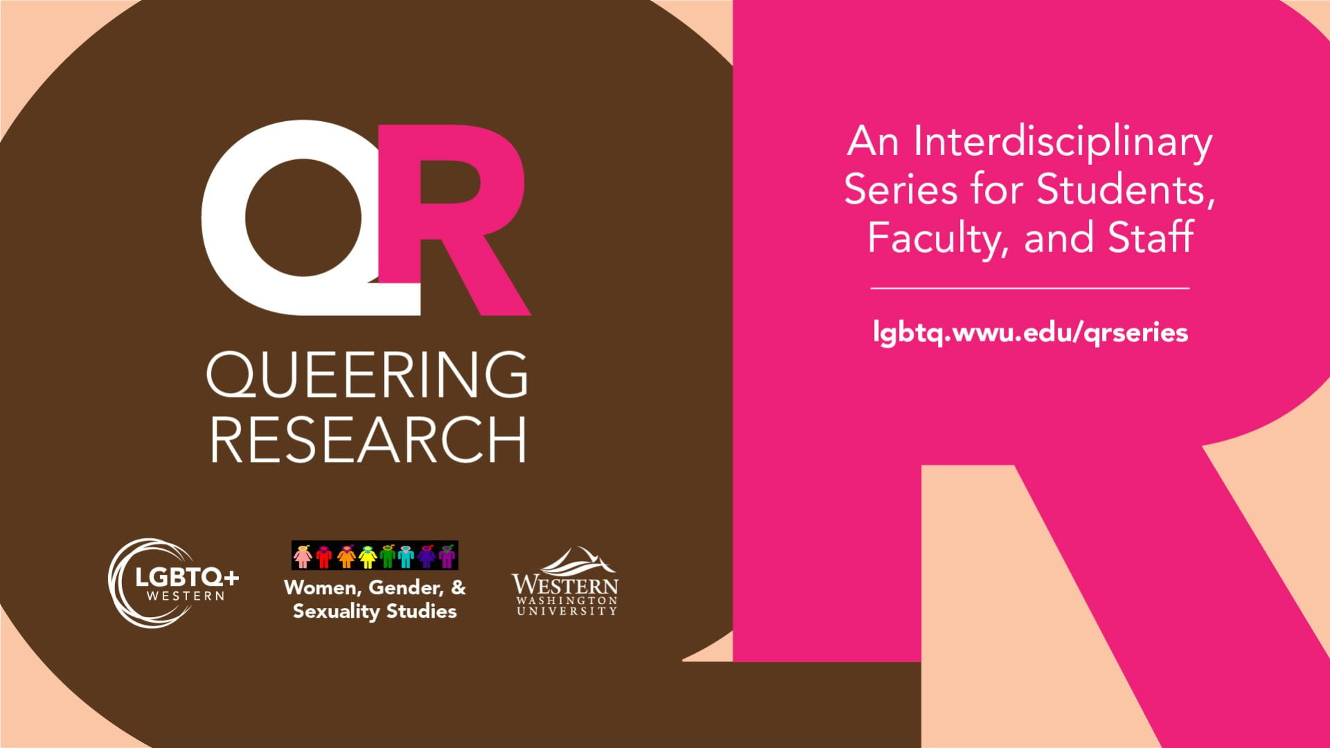 Queering Research. An interdisciplinary series for students, faculty, and staff. LGBTQ+ Western, Women, Gender, and Sexuality Studies, and Western logos. Large QR image in brown and pink.