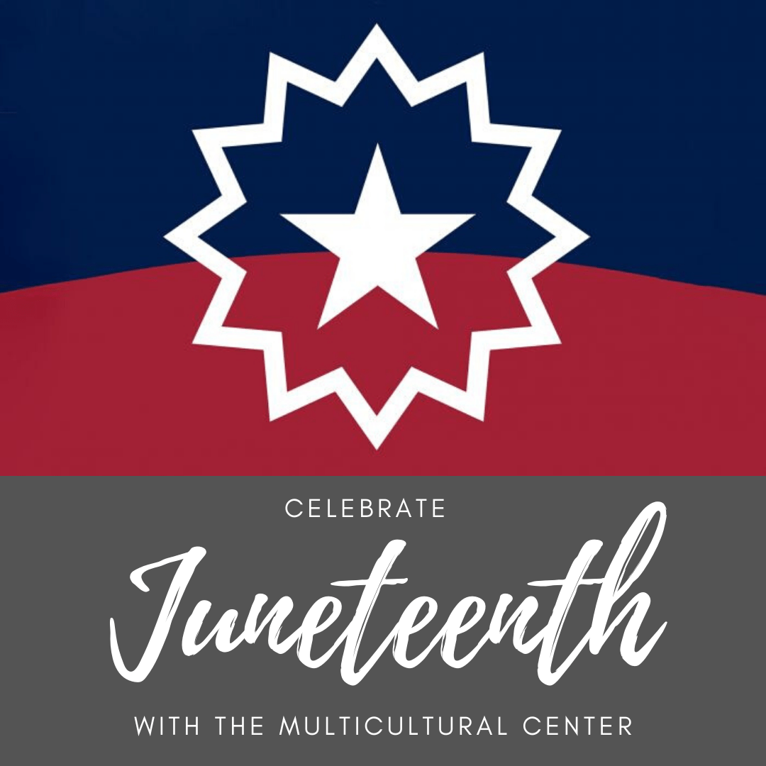Celebrate Juneteenth with the Multicultural Center