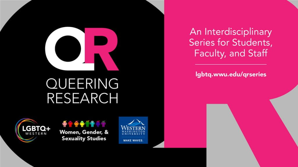 Queering Research. An interdisciplinary series for students, faculty, and staff. LGBTQ+ Western, Women, Gender, and Sexuality Studies, and Western logos. Large QR image in black and bright pink.