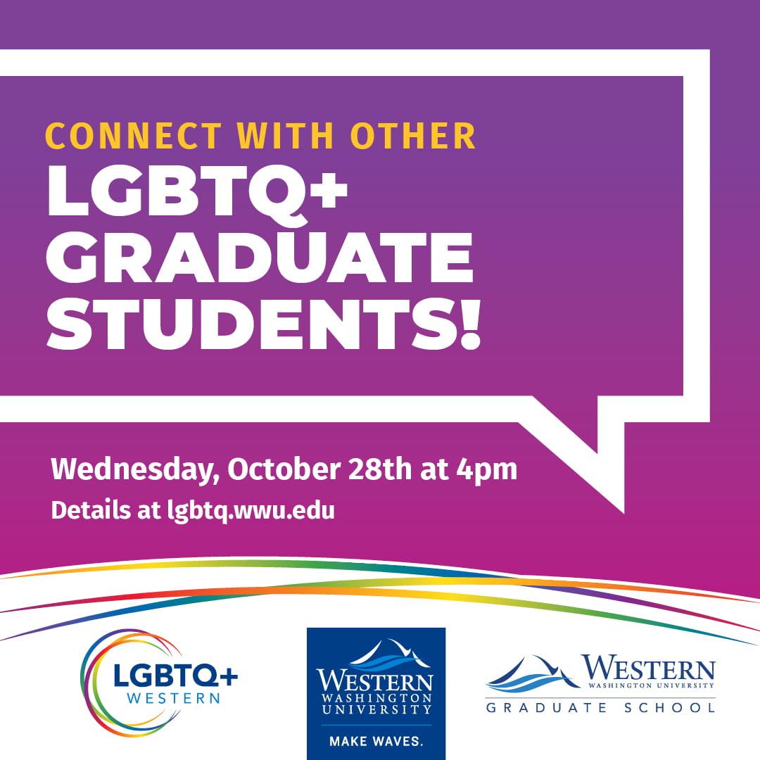 Connect with other LGBTQ+ graduate students. Details at lgbtq.wwu.edu. LGBTQ+ Western, Graduate School, and WWU logos.