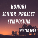 Winter Honors Senior Project Symposium