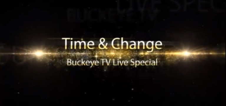 Buckeye TV Spring 2014 Live Special: Time and Change