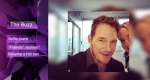 What's the Buzz: Chris Pratt's selfie prank, Rihanna's public HIV test