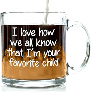 I'm Your Favorite Child Coffee Mug