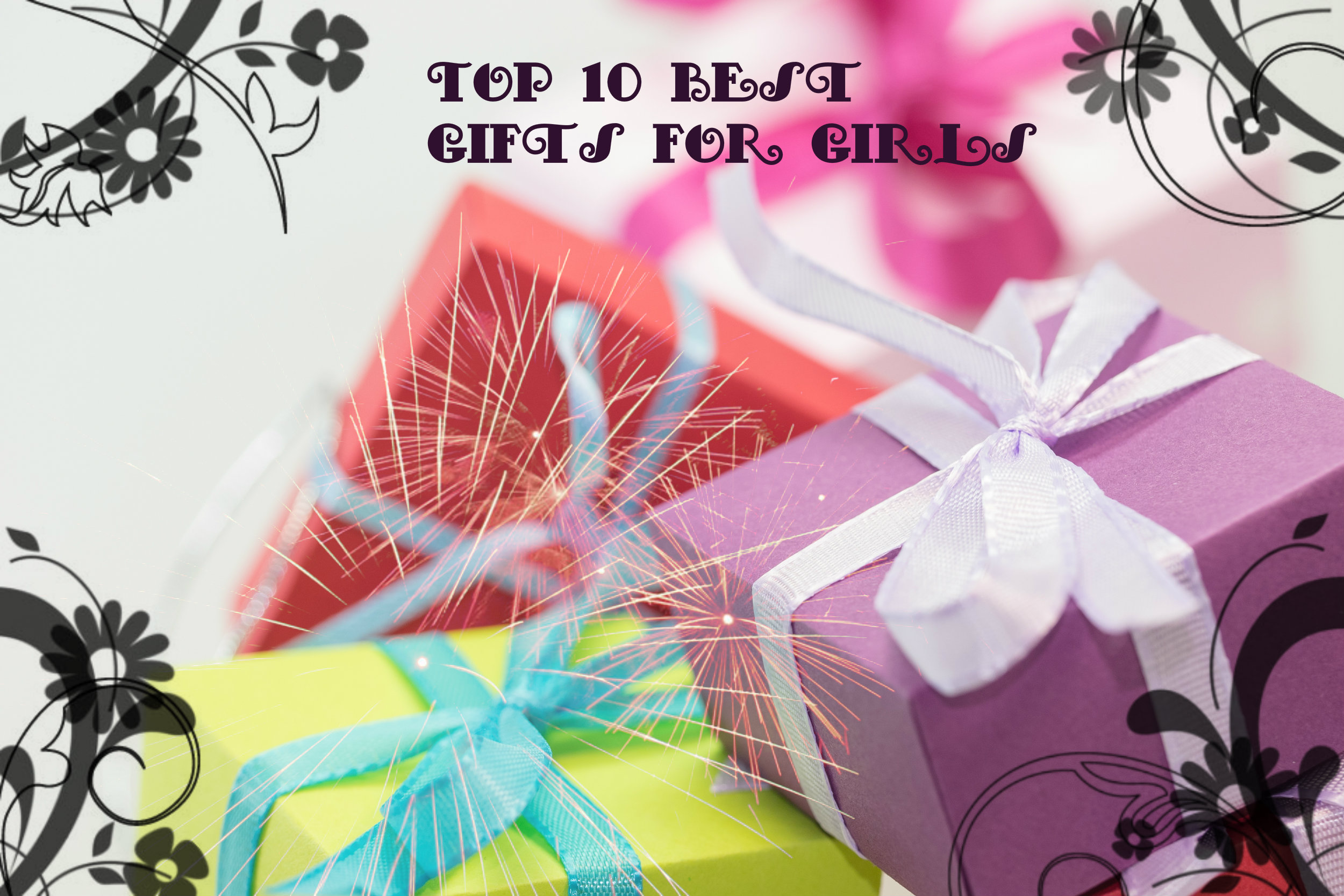 Best Gifts for Girls in 2018