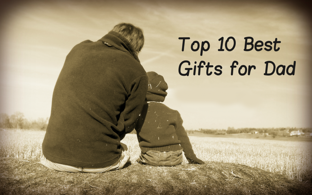 801f280c7f10 Best Gifts for Dad in 2018