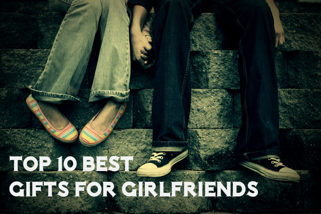 Best Gifts for Girlfriends in 2018