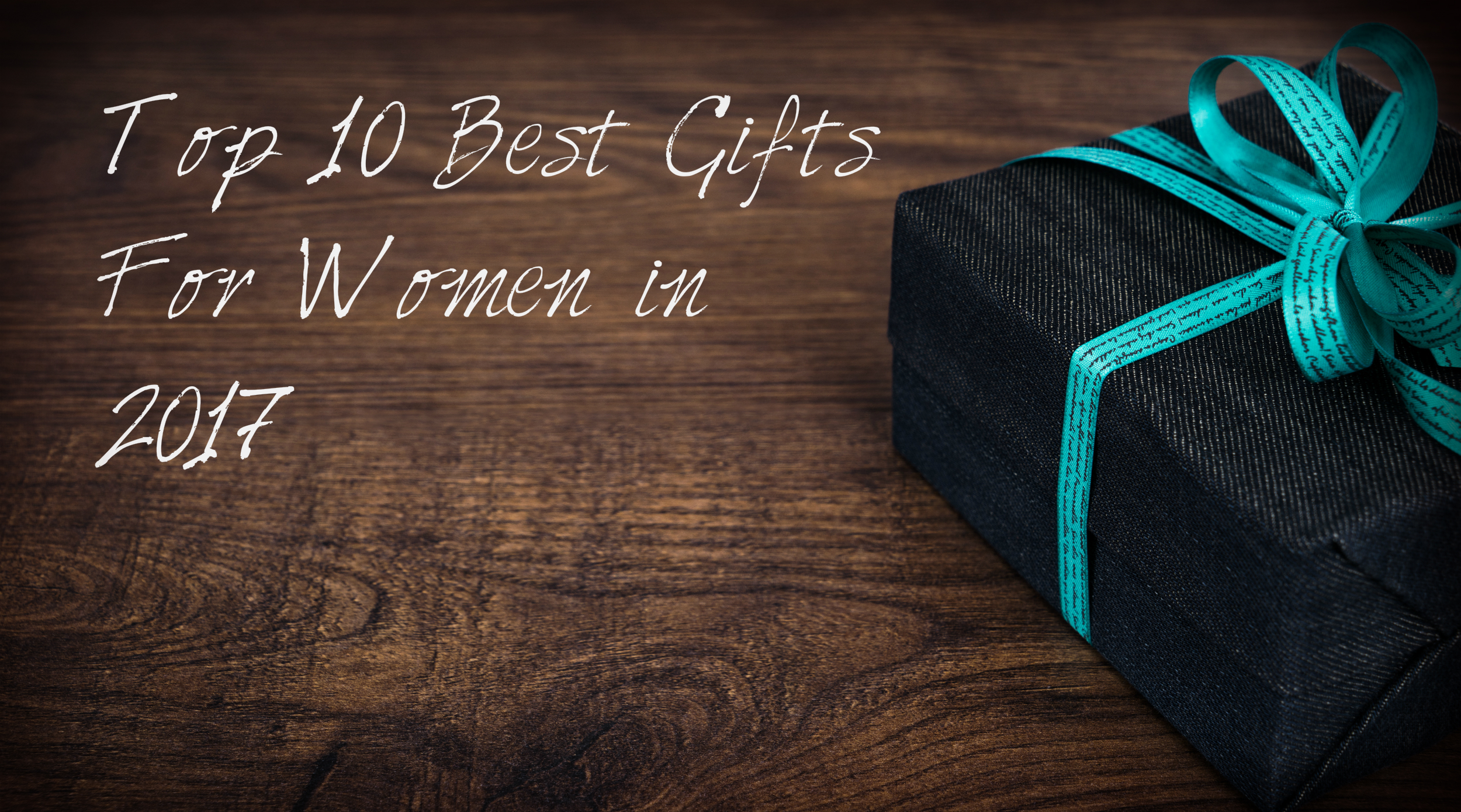 Best Gifts for Women in 2018