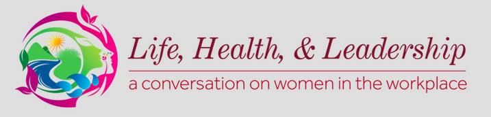 Save the Date 2018 Women's Leadership Symposium Life, Health and Leadership: A conversation on women in the workplace. March 14, 2018