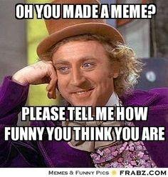 Post Ten | EGL 614: Meghan Buckley's BlogWilly Wonka Meme